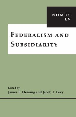 Federalism and Subsidiarity: Nomos Lv 9781479868858
