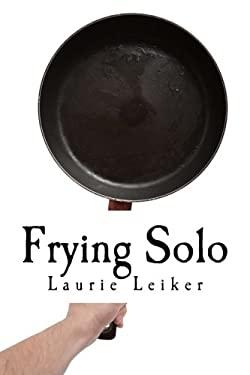 Frying Solo