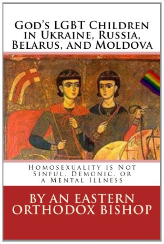 God's Lgbt Children in Ukraine, Russia, Belarus, and Moldova 9781470088026