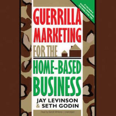 Guerrilla Marketing for the Home-Based Business 9781470811655