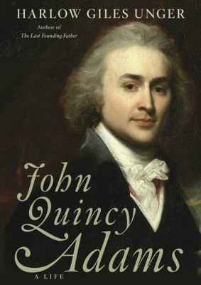 John Quincy Adams: A Life 9781470819033