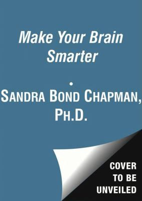 Make Your Brain Smarter: An Easy Plan to Increase Your Creativity, Energy, and Focus 9781470847494