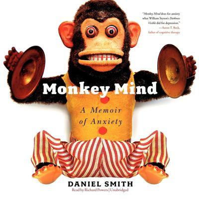 Monkey Mind: A Memoir of Anxiety 9781470812270