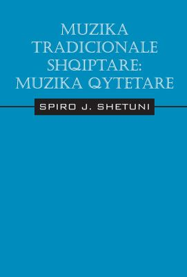 Muzika Tradicionale Shqiptare: Muzika Qytetare 9781478701323