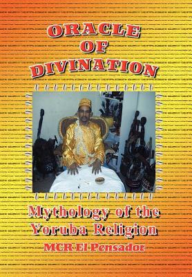 Oracle of Divination: The Mythology of Yoruva Religion 9781477159330