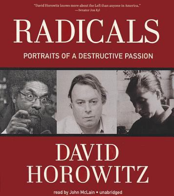 Radicals: Portraits of a Destructive Passion 9781470827731