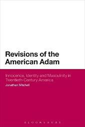 Revisions of the American Adam: Innocence, Identity and Masculinity in Twentieth Century America 20577925