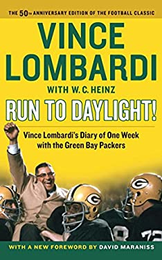 Run to Daylight! : Vince Lombardi's Diary of One Week with the Green Bay Packers