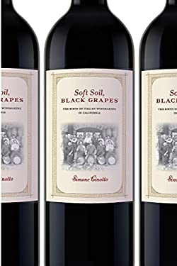 Soft Soil, Black Grapes: The Birth of Italian Winemaking in California 9781479832361