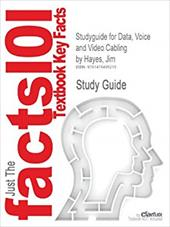 Studyguide for Data, Voice and Video Cabling by Hayes, Jim, ISBN 9781428334724 21155376