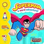 Superman: A Word Adventure! (DC Super Friends Word Adventures) 22152963