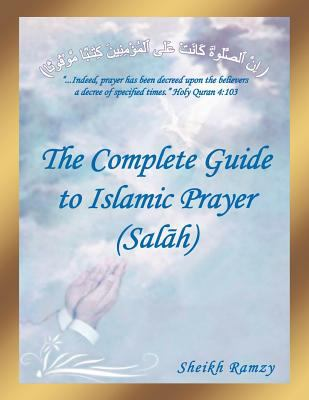 The Complete Guide to Islamic Prayer (Sal H) 9781477214640