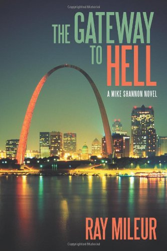 The Gateway to Hell: A Mike Shannon Novel 9781475900774