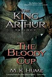 The King Arthur Trilogy Book Three: The Bloody Cup 21719347