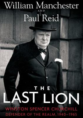 The Last Lion: Winston Spencer Churchill, Vol. 3: Defender of the Realm, 19401965 9781470819545