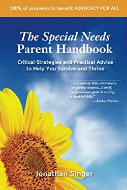 The Special Needs Parent Handbook 9781470047214