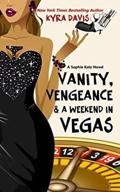 Vanity, Vengeance and a Weekend in Vegas 9781475007862