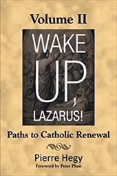 Wake Up, Lazarus! Volume II: Paths to Catholic Renewal 20967326