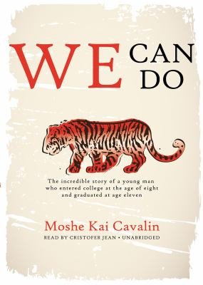 We Can Do: The Incredible Story of a Young Man Who Entered College at the Age of Eight and Graduated at Age Eleven 9781470810009