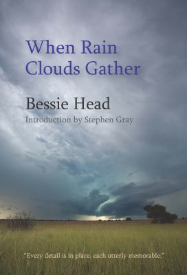 when rain clouds gather A character study is the analysis of the characters, their behaviors, and circumstances that are given in a novel in when rain clouds gather, by bessie head, the character study would focus on the lives of people living in poverty in botswana.