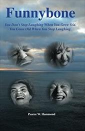 Funnybone: You don't stop laughing when you grow old. You grow old when you stop laughing. 22484404