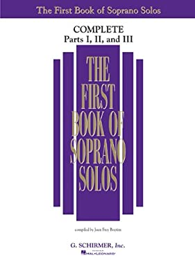 The First Book of Solos Complete - Parts I, II and III: Soprano