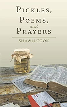 Pickles, Poems, and Prayers