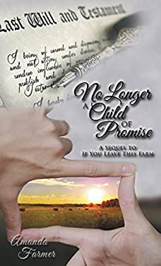 No Longer a Child of Promise: A Sequel to If You Leave This Farm