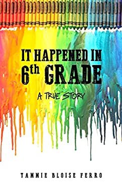 It Happened in 6th Grade: A True Story