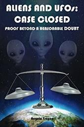 Aliens and UFOs: Case Closed Proof Beyond A Reasonable Doubt 22735840