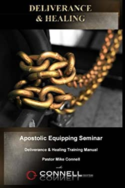 Deliverance and Healing: Training Manual