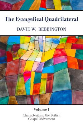 The Evangelical Quadrilateral: Characterizing the British Gospel Movement