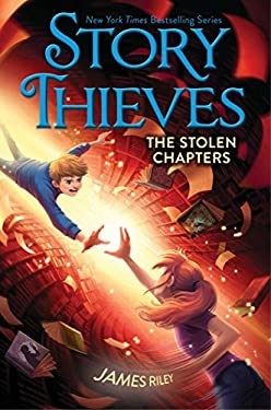 The Stolen Chapters (Story Thieves Book 2)
