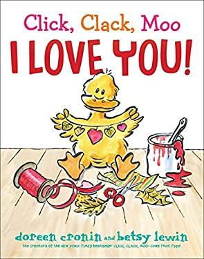 Click, Clack, Moo I Love You! (A Click, Clack Book)