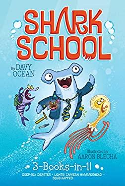 Shark School 3-Books-in-1!: Deep-Sea Disaster; Lights! Camera! Hammerhead!; Squid-napped!