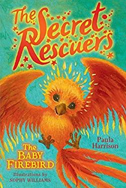 The Baby Firebird (The Secret Rescuers)