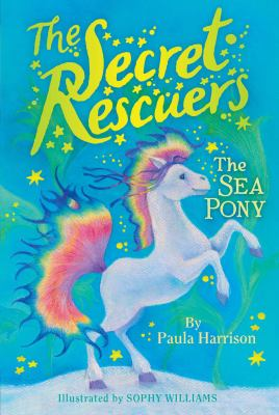 The Sea Pony (The Secret Rescuers)