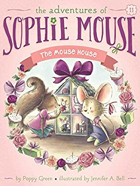 The Mouse House (11) (The Adventures of Sophie Mouse)