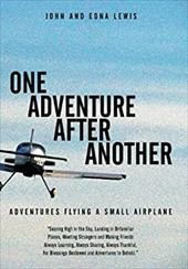One Adventure After Another: Adventures Flying a Small Airplane 22948798