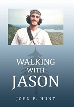 Walking with Jason: A Father's Journey Through the Therapeutic Relationships of Wilderness Educators