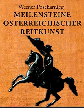Meilensteine sterreichischer Reitkunst: Eine europische Kulturgeschichte (German Edition)
