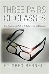 Three Pairs of Glasses: A Struggling Salesman's Path to Self-Discovery and Success 23546136