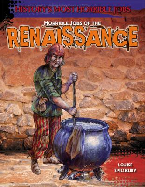 Horrible Jobs of the Renaissance (History's Most Horrible Jobs)