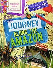 Journey Along the Amazon (Traveling Wild) 22722056