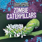 Zombie Caterpillars (Zombie Animals: Parasites Take Control!) 22775446