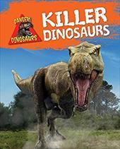 Killer Dinosaurs (Danger! Dinosaurs) 23611944
