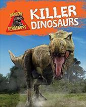Killer Dinosaurs (Danger! Dinosaurs) 22663023