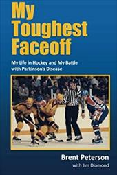 My Toughest Faceoff: My Life in Hockey and My Battle with Parkinson's Disease 21729134