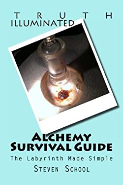 Alchemy Survival Guide: The Labyrinth Made Simple (Volume 4)