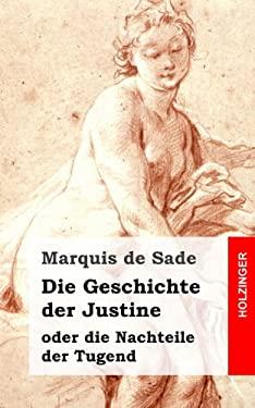 Die Geschichte der Justine oder die Nachteile der Tugend (German Edition)